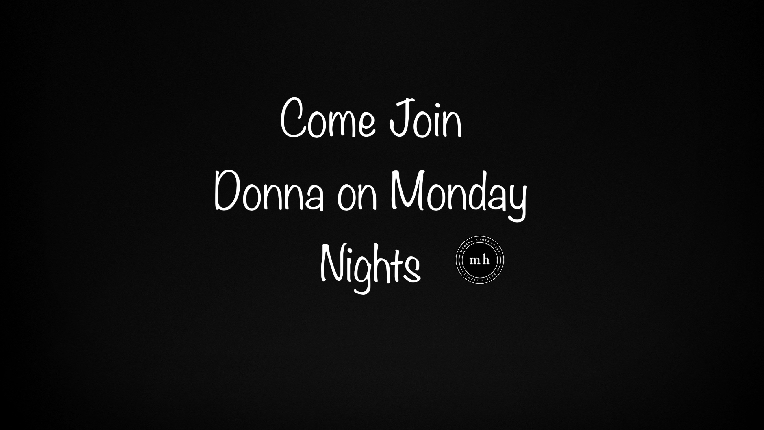 CHECK OUT DONNA's MONDAY NIGHT STUDY