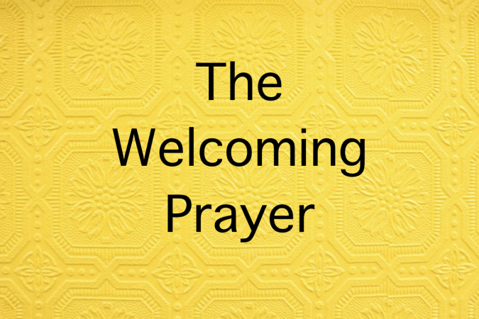 The Welcome Prayer